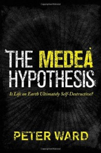 Review: The Medea Hypothesis: Is Life on Earth Ultimately Self-Destructive?