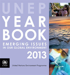 UNEP Year Book 2013: Emerging Issues in our Global Environment